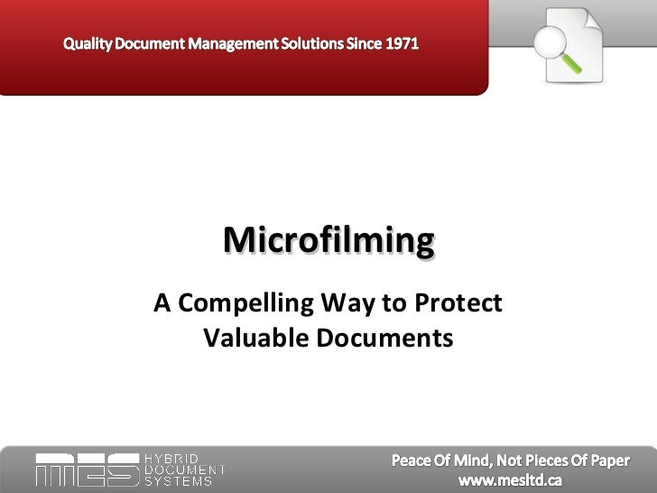 MicrofilmingA Compelling Way to Protect    Valuable Documents