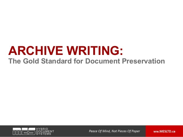 ARCHIVE WRITING:The Gold Standard for Document Preservation