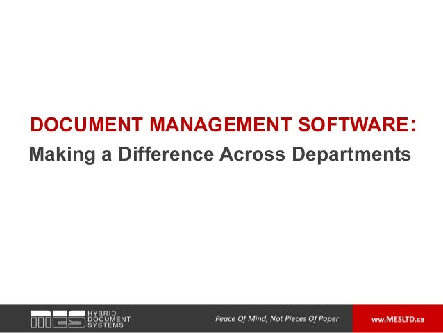 DOCUMENT MANAGEMENT SOFTWARE:Making a Difference Across Departments