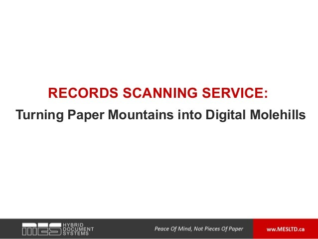 RECORDS SCANNING SERVICE:Turning Paper Mountains into Digital Molehills