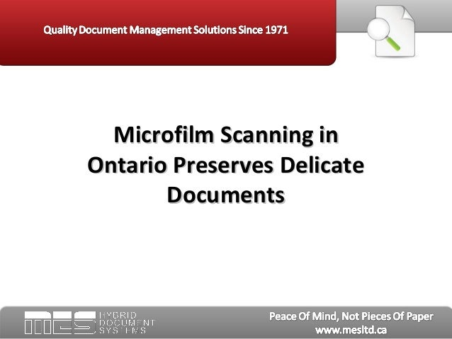 Microfilm Scanning inMicrofilm Scanning inOntario Preserves DelicateOntario Preserves DelicateDocumentsDocuments