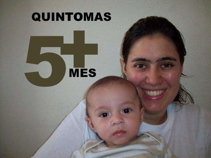 TOMAS QUINTO MES 5 +