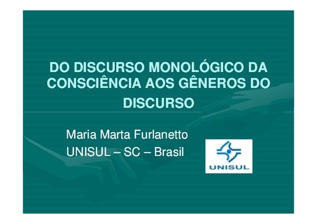 DO DISCURSO MONOLÓGICO DADO DISCURSO MONOLÓGICO DACONSCIÊNCIA AOS GÊNEROS DOCONSCIÊNCIA AOS GÊNEROS DODISCURSODISCURSOMari...