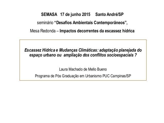 """SEMASA 17 de junho 2015 Santo André/SP seminário """"Desafios Ambientais Contemporâneos"""", Mesa Redonda – Impactos decorrentes..."""