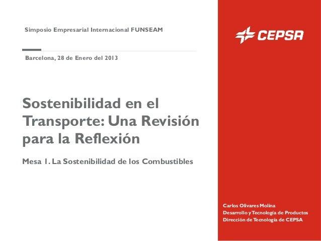 Simposio Empresarial Internacional FUNSEAMBarcelona, 28 de Enero del 2013Sostenibilidad en elTransporte: Una Revisiónpara ...
