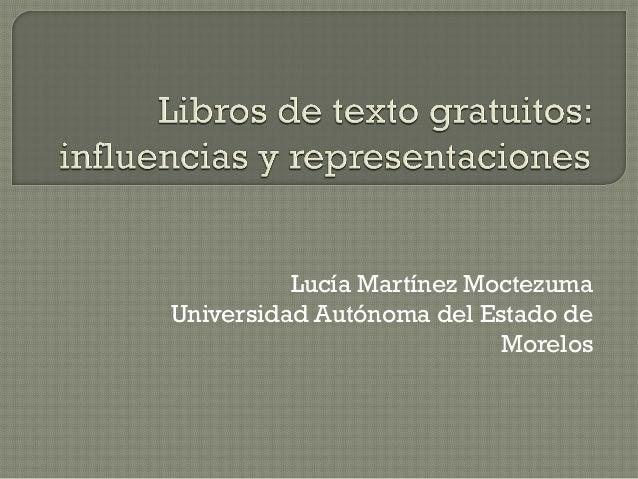 Lucía Martínez Moctezuma Universidad Autónoma del Estado de Morelos