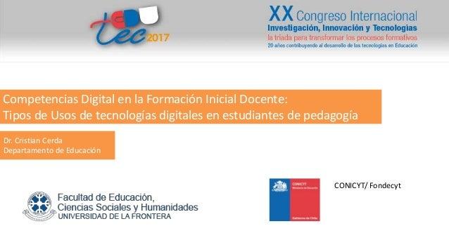 Competencias Digital en la Formación Inicial Docente: Tipos de Usos de tecnologías digitales en estudiantes de pedagogía D...
