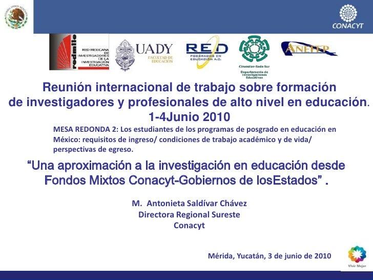 Reunión internacional de trabajo sobre formación de investigadores y profesionales de alto nivel en educación. 1-4Junio 20...
