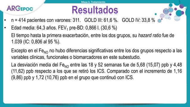 Mesa 3. Tratamiento Resultados • n = 414 pacientes con varones: 311. GOLD III: 61,6 %. GOLD IV: 33,8 % • Edad media: 64,3 ...