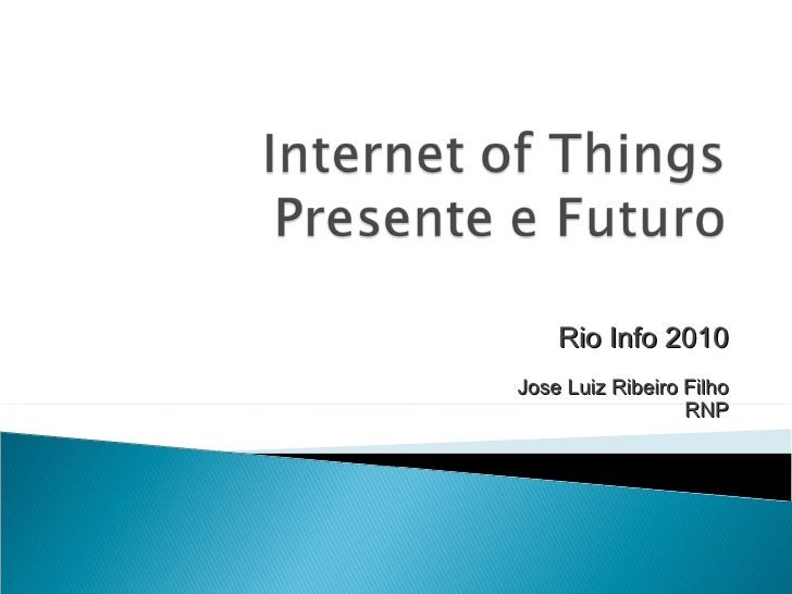 Rio Info 2010 Jose Luiz Ribeiro Filho RNP