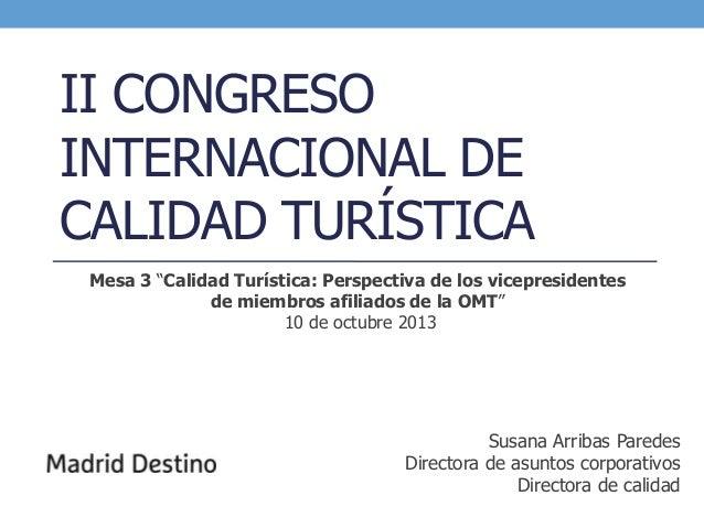 """II CONGRESO INTERNACIONAL DE CALIDAD TURÍSTICA Mesa 3 """"Calidad Turística: Perspectiva de los vicepresidentes de miembros a..."""