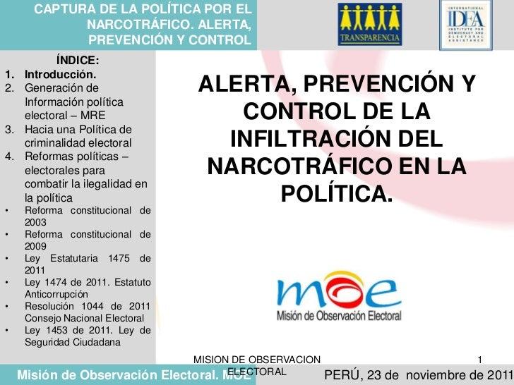 CAPTURA DE LA POLÍTICA POR EL             NARCOTRÁFICO. ALERTA,             PREVENCIÓN Y CONTROL              ÍNDICE:1.   ...