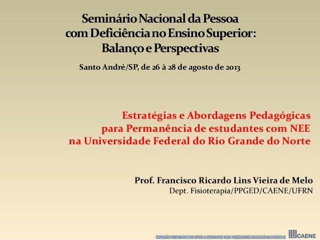 Estratégias e Abordagens Pedagógicas para Permanência de estudantes com NEE na Universidade Federal do Rio Grande do Norte...