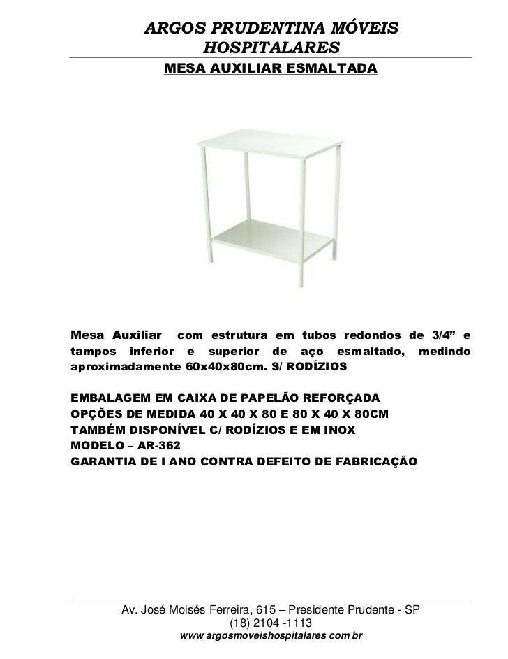 ARGOS PRUDENTINA MÓVEIS               HOSPITALARES             MESA AUXILIAR ESMALTADAMesa Auxiliar com estrutura em tubos...