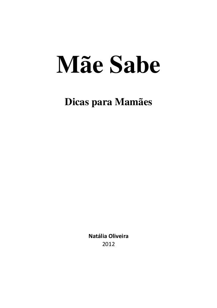 Mãe SabeDicas para Mamães    Natália Oliveira         2012