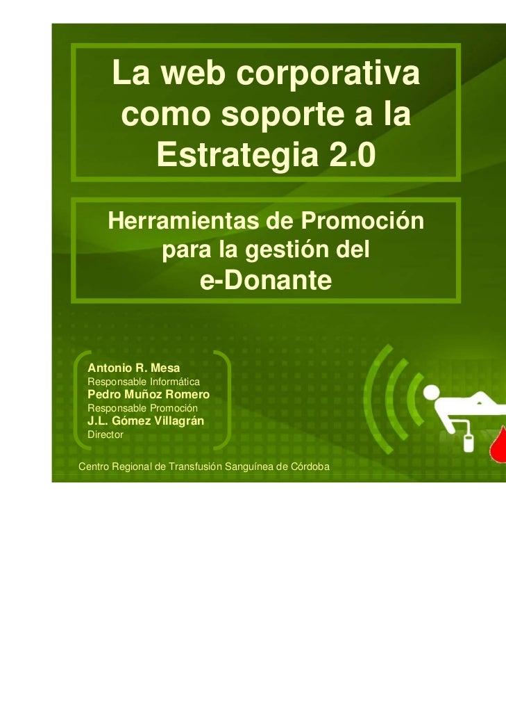 La web corporativa      como soporte a la        Estrategia 2.0     Herramientas de Promoción         para la gestión del ...