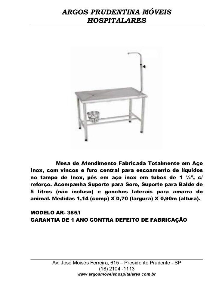 ARGOS PRUDENTINA MÓVEIS                HOSPITALARES          Mesa de Atendimento Fabricada Totalmente em AçoInox, com vinc...