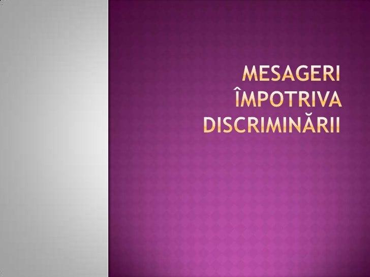 Mesageri împotriva discriminării<br />