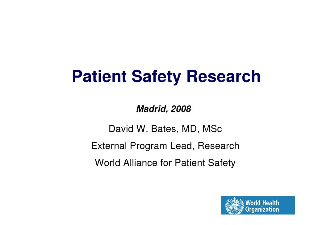 Patient Safety Research             Madrid, 2008        David W. Bates, MD, MSc    External Program Lead, Research    Worl...