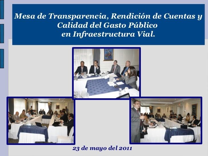 Mesa de Transparencia, Rendición de Cuentas y          Calidad del Gasto Público           en Infraestructura Vial.       ...