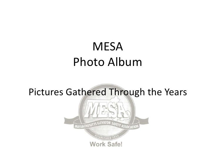 MESA Photo AlbumPictures Gathered Through the Years<br />