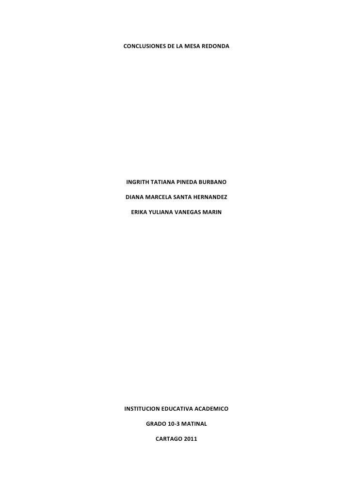 CONCLUSIONES DE LA MESA REDONDA<br />INGRITH TATIANA PINEDA BURBANO<br />DIANA MARCELA SANTA HERNANDEZ<br />ERIKA YULIANA ...
