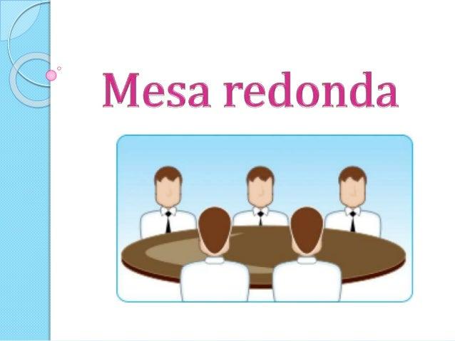 Mesa redonda equipo 2 - Que es mesa redonda ...