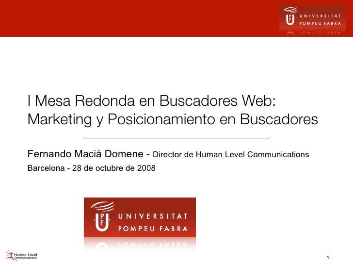 I Mesa Redonda en Buscadores Web: Marketing y Posicionamiento en Buscadores  Fernando Maciá Domene - Director de Human Lev...