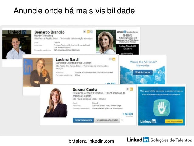 Promova sua marca de talentos além do LinkedIn Twitter Facebook YouTube SlideShare Pinterest br.talent.linkedin.com