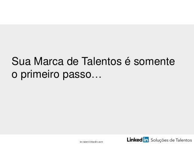 br.talent.linkedin.com Desenvolvimento Fundacional Estratégico Tradicional Aquisição de Talentos se torna cada vez mais es...