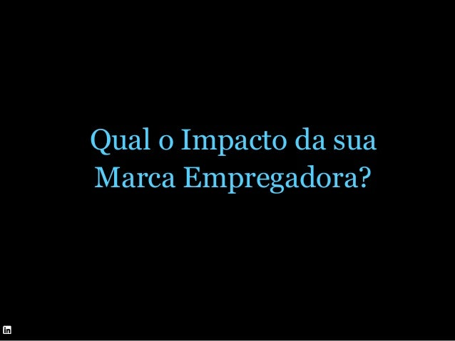 ©2014 LinkedIn Corporation. All Rights Reserved. TALENT SOLUTIONS TBI – Comparado ao mercado! Employer of choice Weaker ta...