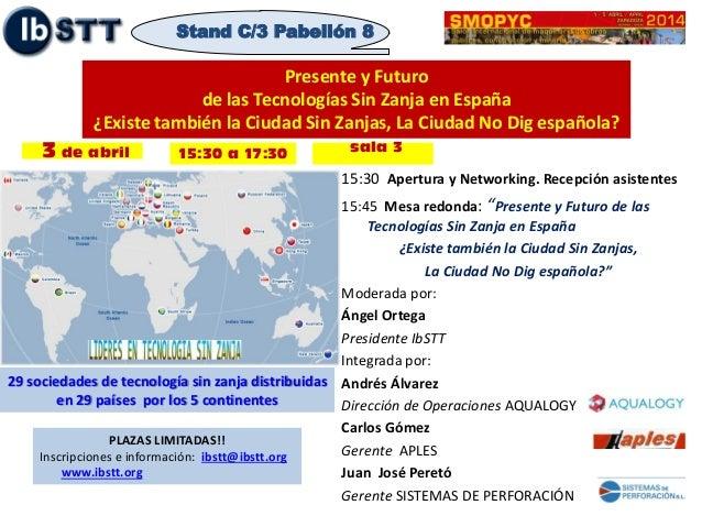 3 de abril 15:30 a 17:30 Presente y Futuro de las Tecnologías Sin Zanja en España ¿Existe también la Ciudad Sin Zanjas, La...