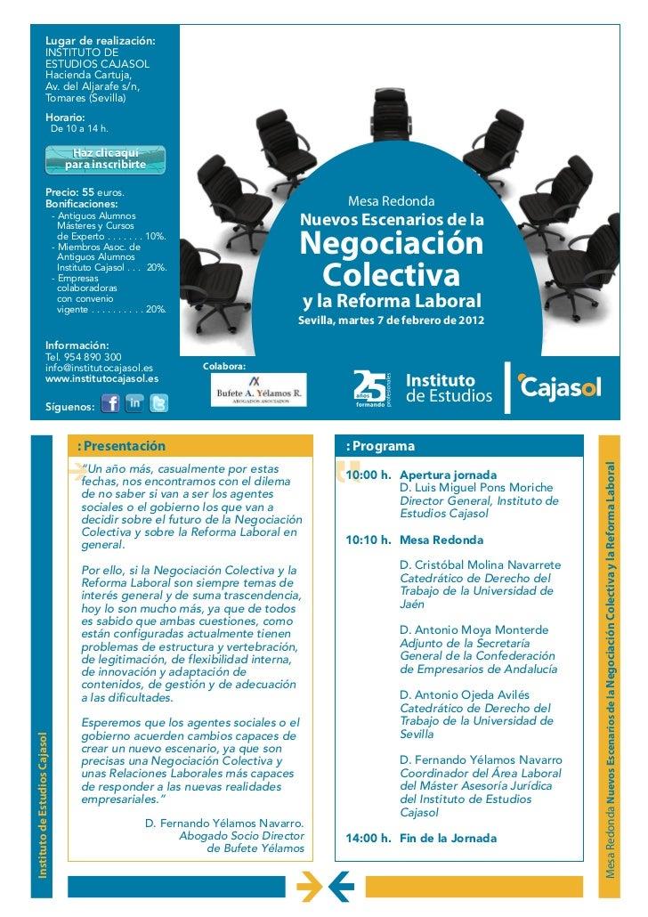 Lugar de realización:                  INSTITUTO DE                  ESTUDIOS CAJASOL                  Hacienda Cartuja,  ...