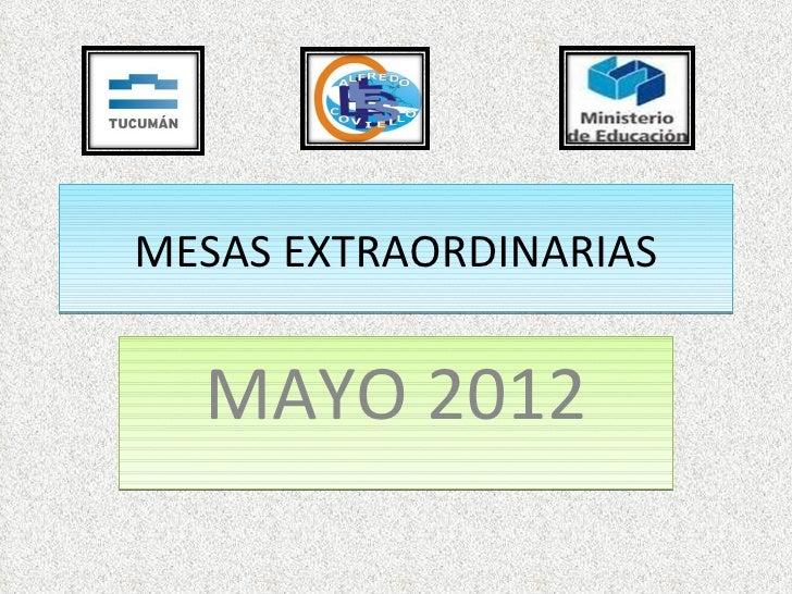 MESAS EXTRAORDINARIAS  MAYO 2012