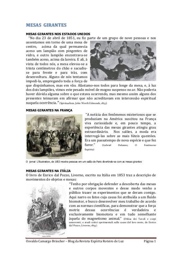 Osvaldo Camargo Bräscher – Blog da Revista Espírita Roteiro de Luz Página 1 MESAS GIRANTES MESAS GIRANTES NOS ESTADOS UNID...