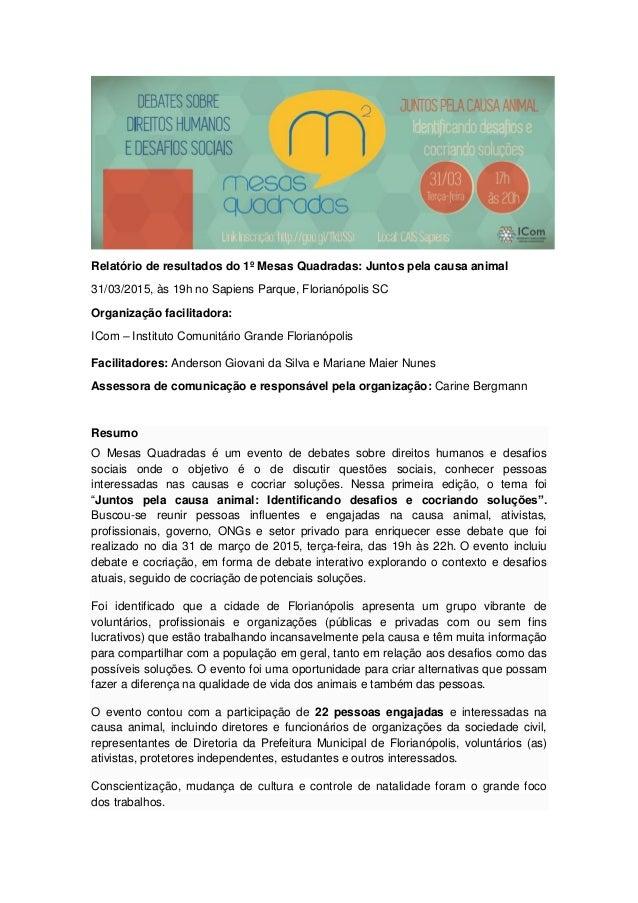 Relatório de resultados do 1º Mesas Quadradas: Juntos pela causa animal 31/03/2015, às 19h no Sapiens Parque, Florianópoli...