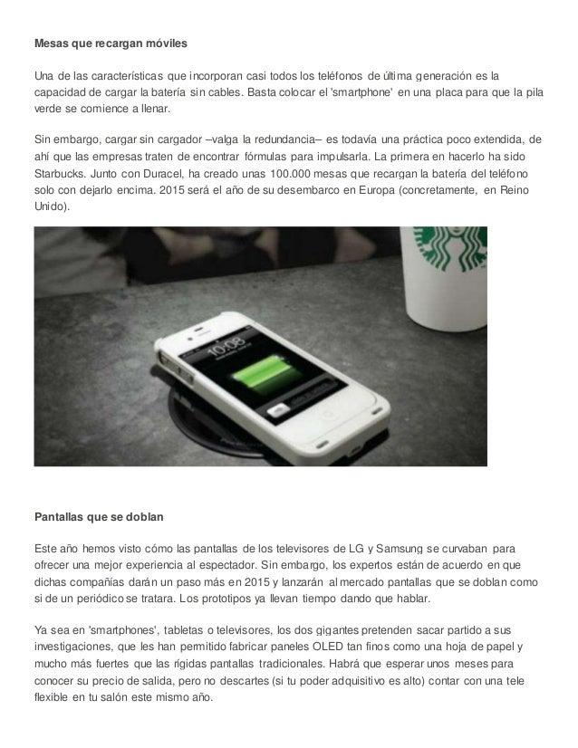 Mesas que recargan móviles Una de las características que incorporan casi todos los teléfonos de última generación es la c...