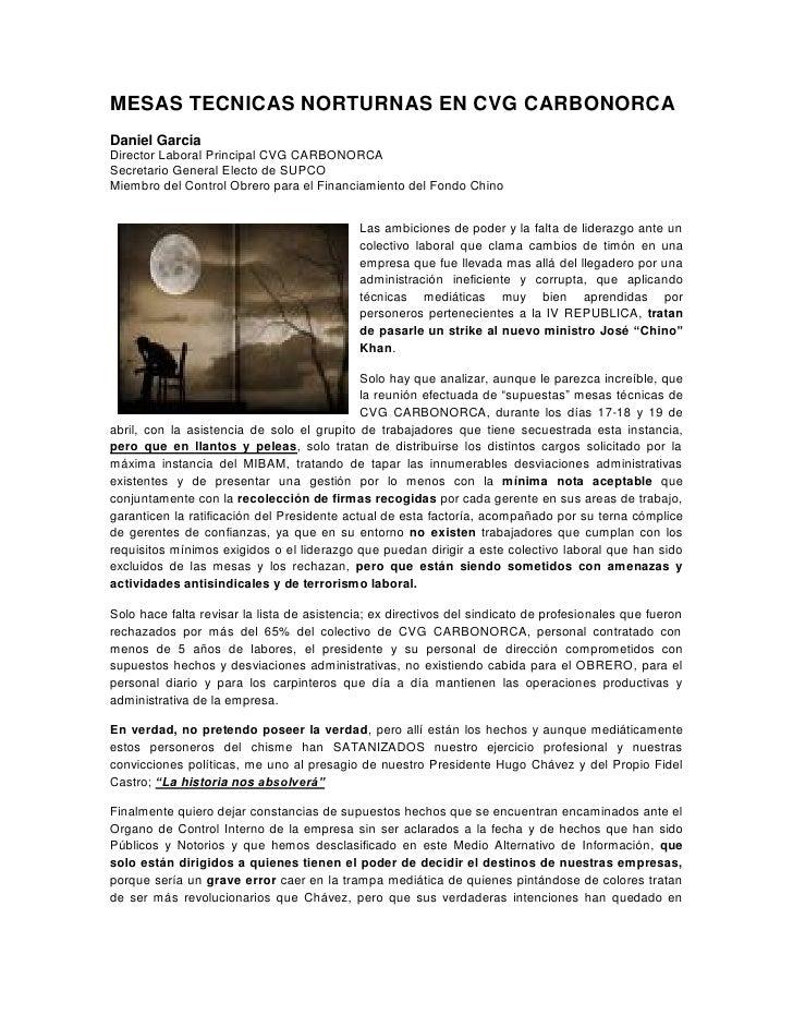 MESAS TECNICAS NORTURNAS EN CVG CARBONORCA Daniel Garcia Director Laboral Principal CVG CARBONORCA Secretario General Elec...