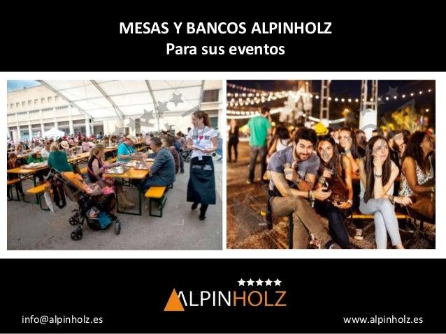 www.alpinholz.es info@alpinholz.es MESAS Y BANCOS ALPINHOLZ Para sus eventos