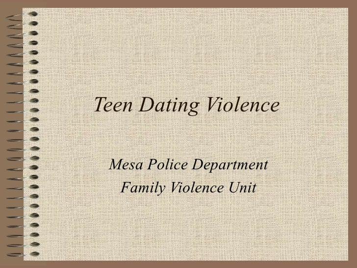 Teen Dating Violence Mesa Police Department Family Violence Unit