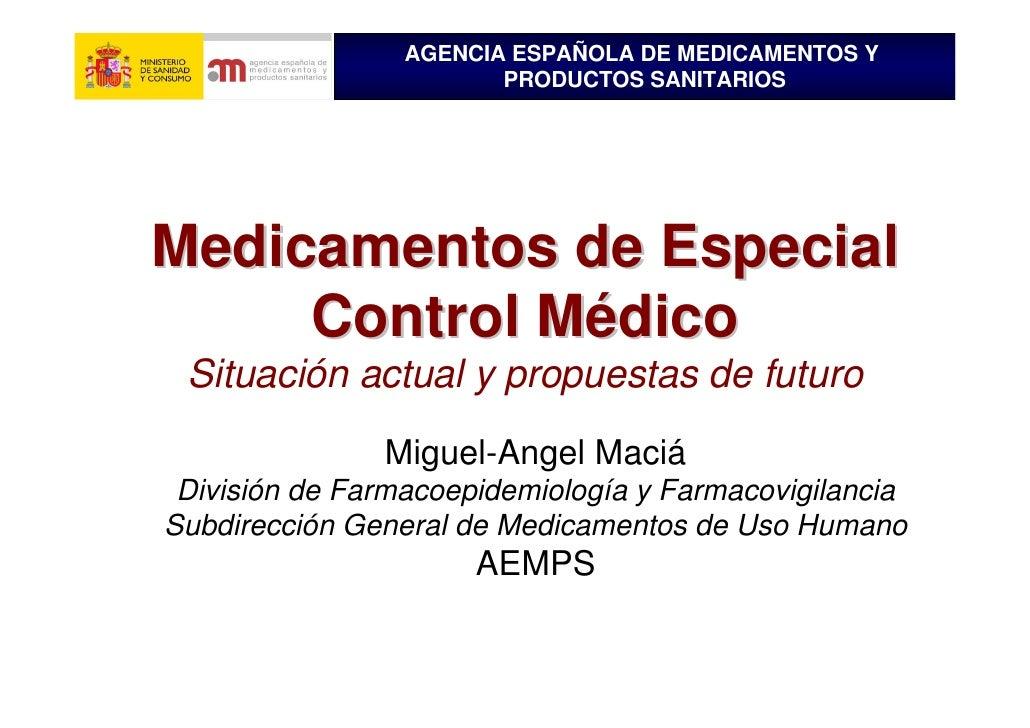 AGENCIA ESPAÑOLA DE MEDICAMENTOS Y                         PRODUCTOS SANITARIOS     Medicamentos de Especial              ...