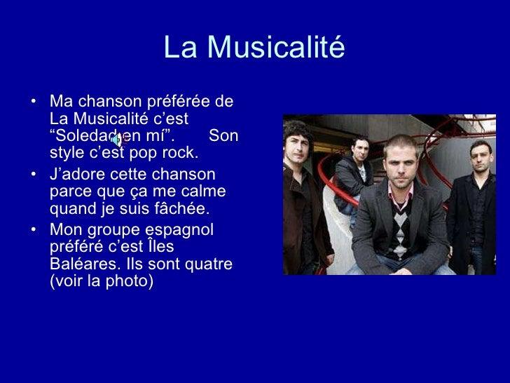 """La Musicalité <ul><li>Ma chanson préférée de La Musicalité c'est  """"Soledad en mí"""".  Son  style c'est pop rock. </li></ul><..."""