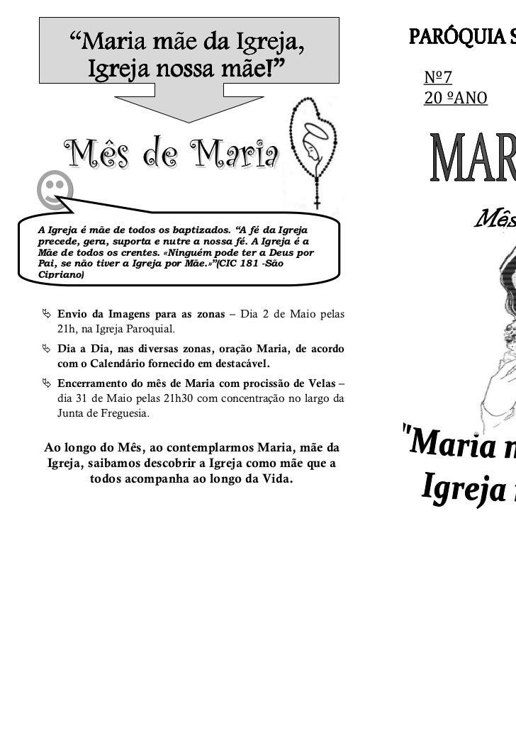 """""""Maria mãe da Igreja,                     Igreja,                    mãe!""""       Igreja nossa mãe!""""                       ..."""
