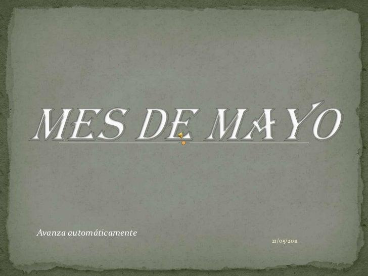 MES DE MAYO<br />21/05/2011<br />Avanza automáticamente<br />