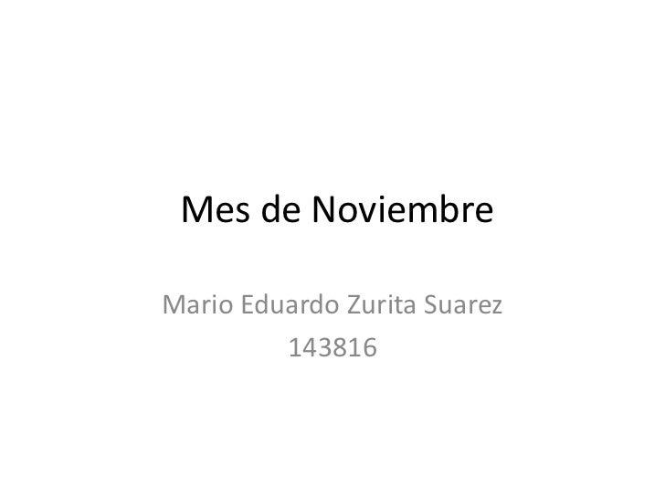 Mes de NoviembreMario Eduardo Zurita Suarez         143816