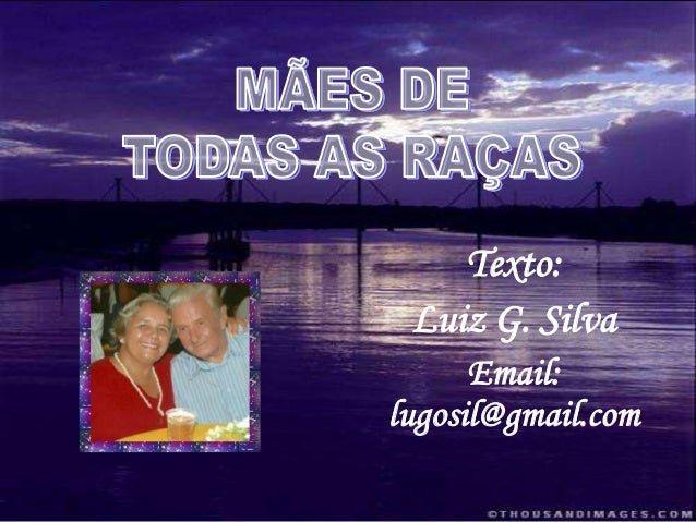 Texto:Luiz G. SilvaEmail:lugosil@gmail.com