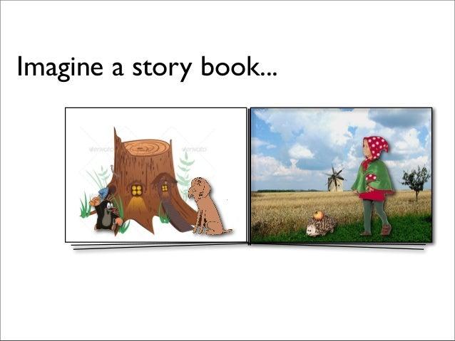 Imagine a story book...