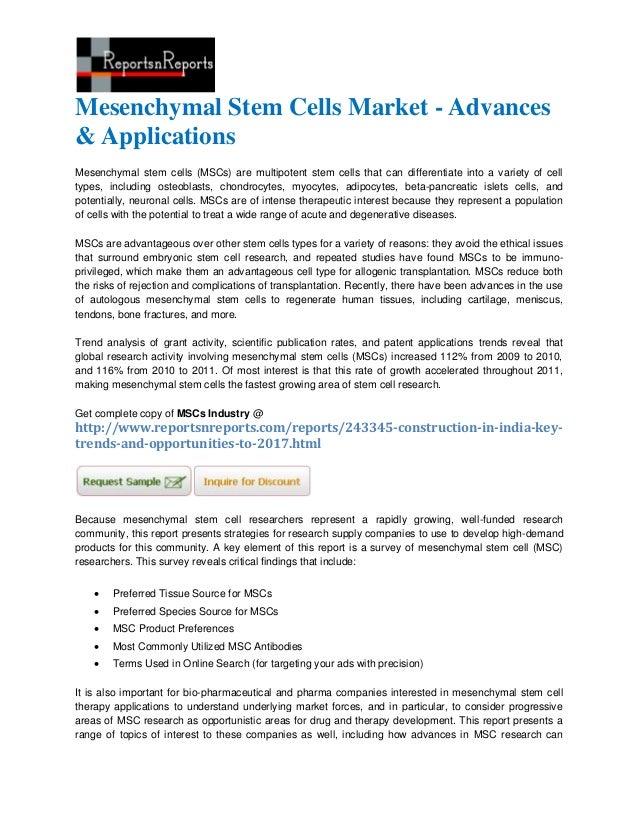 Mesenchymal Stem Cells Market - Advances& ApplicationsMesenchymal stem cells (MSCs) are multipotent stem cells that can di...