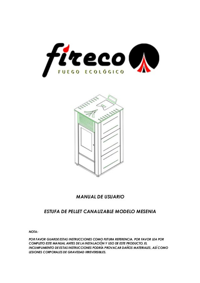 MANUAL DE USUARIO ESTUFA DE PELLET CANALIZABLE MODELO MESENIA NOTA: POR FAVOR GUARDE ESTAS INSTRUCCIONES COMO FUTURA REFER...
