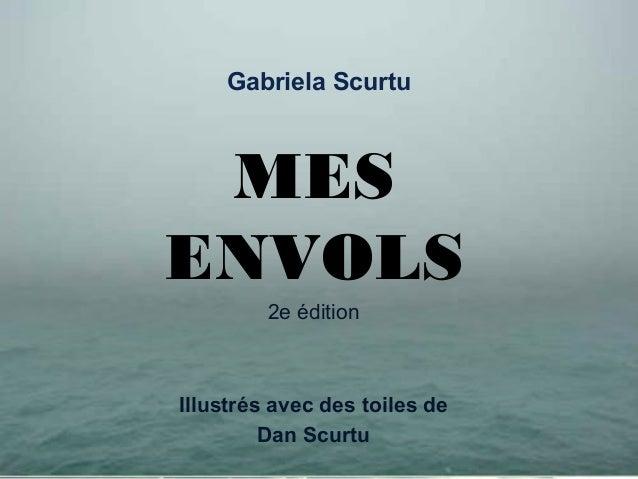 Gabriela Scurtu MES ENVOLS 2e édition Illustrés avec des toiles de Dan Scurtu